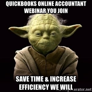 ProYodaAdvice - QuickBooks Online Accountant Webinar you join Save Time & Increase efficiency we will