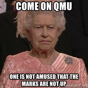 the queen olympics - come on QMU One is not amused that the marks are not up