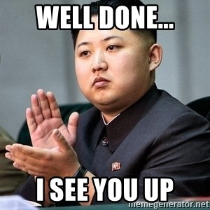 Kim Jong Un Clap - well done... i see you up