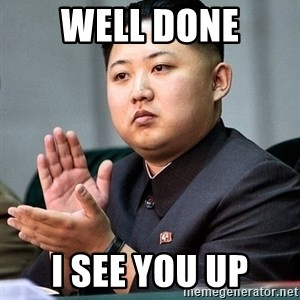 Kim Jong Un Clap - well done i see you up