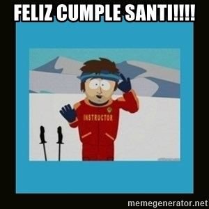 South Park Ski Instructor - Feliz cumple Santi!!!!