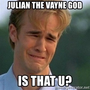 Crying Dawson - julian the vayne god is that u?