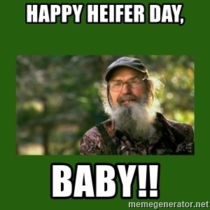 Si Robertson - Happy Heifer Day, Baby!!
