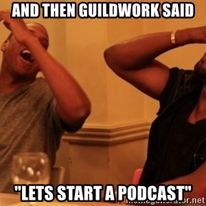 """kanye west jay z laughing - And then Guildwork said """"Lets start a podcast"""""""