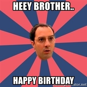 Buster Bluth Arr. - Heey Brother.. Happy Birthday