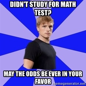 peetaaaaa - Didn't study for Math test? May the odds be ever in your favor