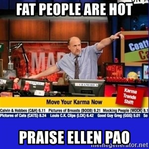 Move Your Karma - Fat people are hot Praise Ellen Pao