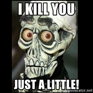 Achmed the dead terrorist - I Kill You Just a Little!