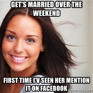 Good Girl Gina - Get's Married over the weekend First time I'v seen her mention it on facebook