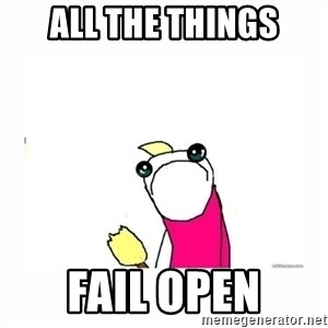 sad do all the things - all the things fail open