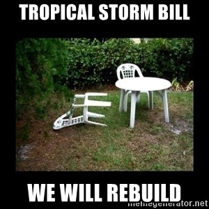 Lawn Chair Blown Over - Tropical storm bill we will rebuild