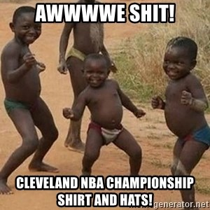 Happy african kids - awwwwe shit! Cleveland NBA championship shirt and hats!