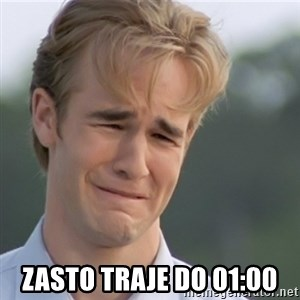 Dawson's Creek -  zasto traje do 01:00