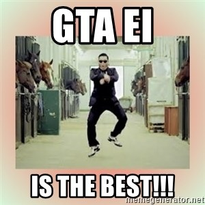 psy gangnam style meme - gta ei is the best!!!
