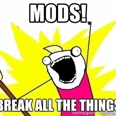Break All The Things - MODS!