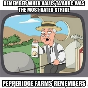 Pepperidge Farms Remembers FG - Remember when Valus Ta'aurc was the most hated strike Pepperidge Farms Remembers