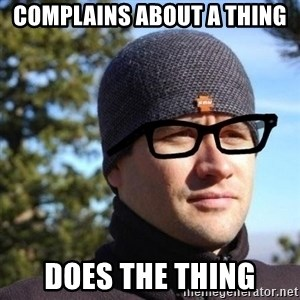 Hipster Reagan - Complains about a thing Does the thing