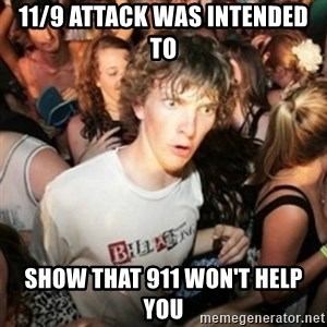 Sudden clarity clarence - 11/9 ATTACK WAS INTENDED TO SHOW THAT 911 WON'T HELP YOU