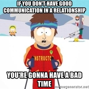 South Park Ski Teacher - If you don't have good communication in a relationship you're gonna have a bad time