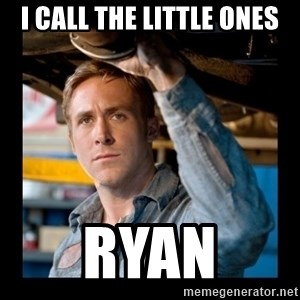 Confused Ryan Gosling - I call the little ones Ryan