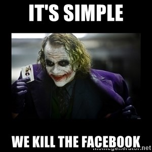 Kill Batman Joker - It's simple we kill the facebook
