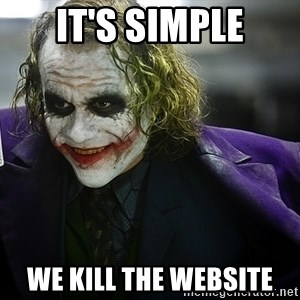 joker - IT'S SIMPLE WE KILL THE WEBSITE