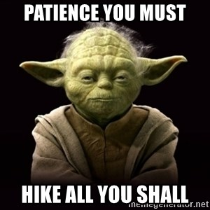 ProYodaAdvice - Patience You Must Hike All You shall