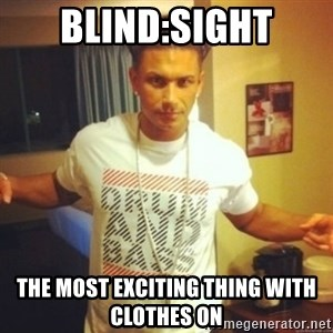 Drum And Bass Guy - BLIND:SIGHT the most exciting thing with clothes on