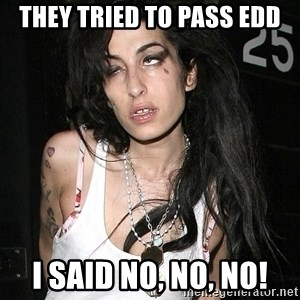 Amy Winehouse - They tried to pass EDD I said NO, NO, NO!