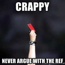 red card asshole - Crappy Never Argue With The REF