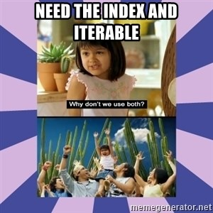 Why don't we use both girl - need the index and iterable