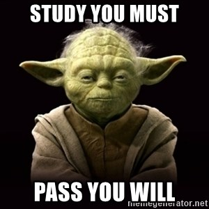 ProYodaAdvice - study you must pass you will