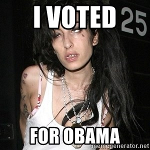 Amy Winehouse - i voted  for obama
