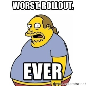 Comic Book Guy Worst Ever - WORST. ROLLOUT. EVER
