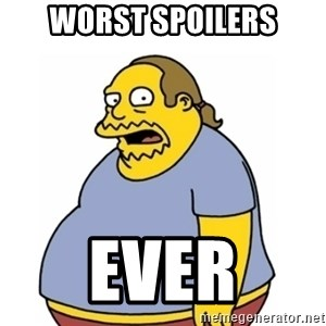 Comic Book Guy Worst Ever - worst spoilers ever