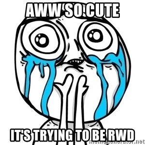 CuteGuy - aww so cute it's trying to be rwd