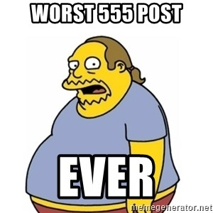 Comic Book Guy Worst Ever - WORST 555 POST EVER