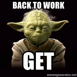 ProYodaAdvice - back to work Get