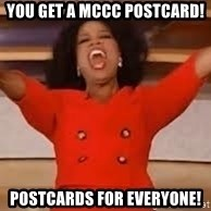 giving oprah - You get a Mccc postcard! Postcards for everyone!
