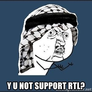 y-u-so-arab -   Y U NOT support rtl?