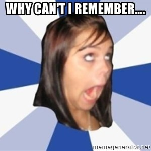 Dumb girl 1 - Why can't I remember....