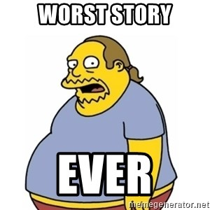 Comic Book Guy Worst Ever - worst story ever