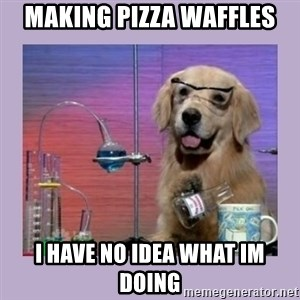 Dog Scientist - Making Pizza waffles i have no idea what im doing