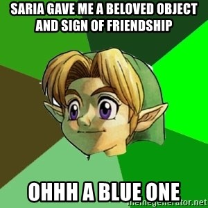 Link - Saria gave me a beloved object and sign of friendship ohhh a blue one