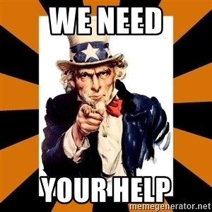 Uncle sam wants you! - we need your help