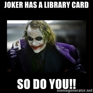 Kill Batman Joker - Joker has a library card So do you!!