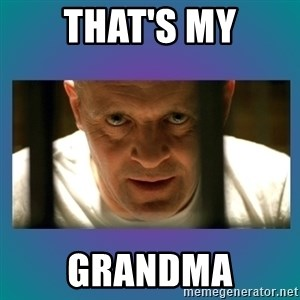 Hannibal lecter - That's my grandma