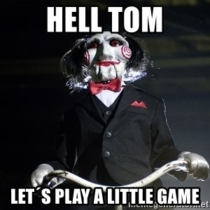 Jigsaw - Hell Tom Let´s play a little game