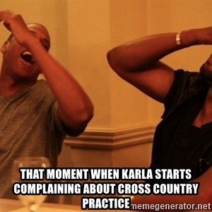 kanye west jay z laughing -   That moment when karla starts complaining about cross country practice