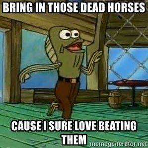 Rev Up Those Fryers - bring in those dead horses cause i sure love beating them